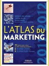 L'Atlas du Marketing : tout ce que vous avez voulu savoir…