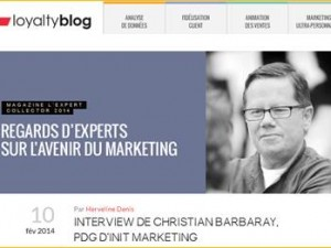 L'agence Loyalty Expert : Interview de Christian Barbaray « Regards d'experts sur l'avenir du Marketing »