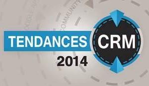 Tendances CRM et relation client 2014, la vision de 5 experts.