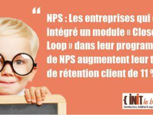 Idée forte N°10 : NPS et module «closed loop»