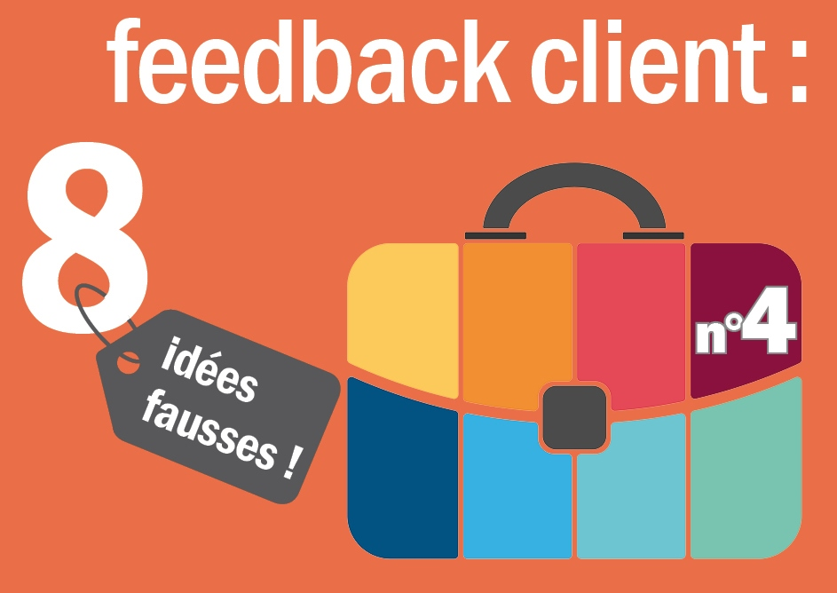 4eme_idee_fausse_feedback_client