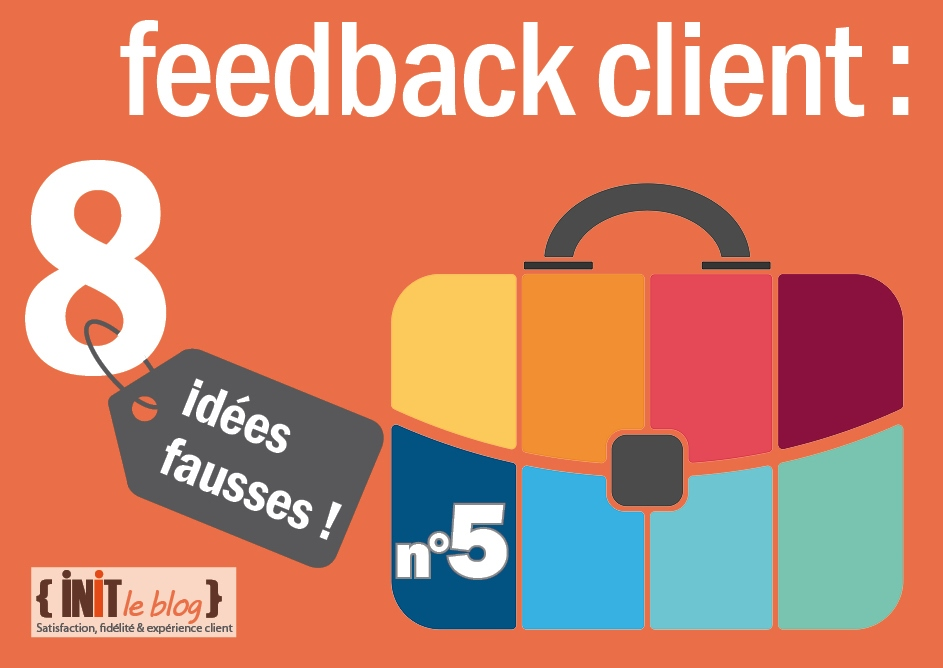 5eme_idee_fausse_feedback_client