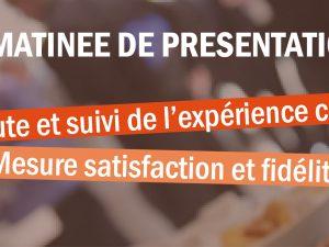 Matinée «Satisfaction, Fidélité & Expérience client» du 30 janvier : inscrivez-vous !