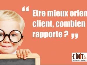 Idée forte N°13 : Etre orienté client, combien ça rapporte ?