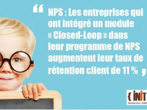 Idée forte N°20 : NPS et closed Loop