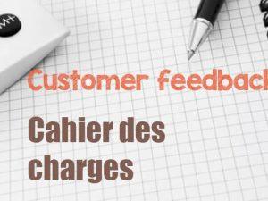 Cahier des charges d'un programme de customer feedback