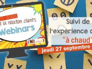 WEBINAR jeudi 27/09 : Comment suivre l'expérience client à chaud ?